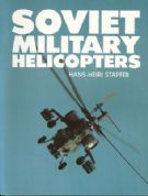Arms & Armour Press: Soviet Military Helicopters by Hans-Heiri Stapfer